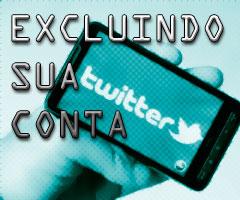 Aprenda como excluir sua conta do twitter